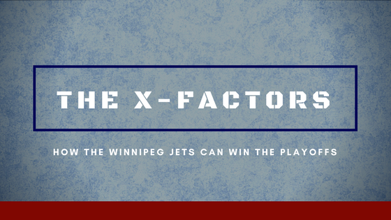 The X-Factors, how the Winnipeg Jets Can Win the Playoffs